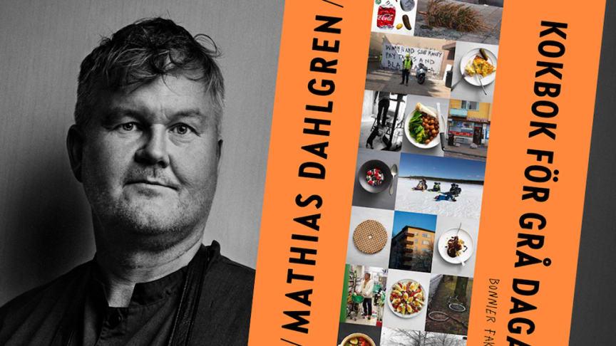 Mathias Dahlgrens nya Kokbok för grå dagar