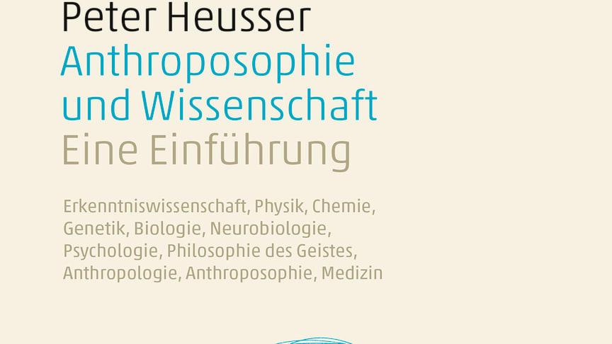 Cover des Buches von Peter Heusser ‹Anthroposophie und Wissenschaft› (Verlag am Goetheanum)