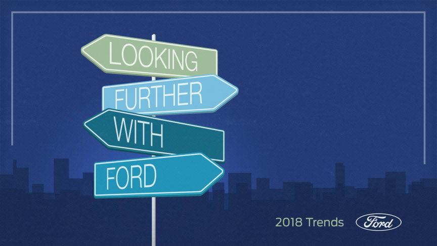 Fords trendrapport 2018: En mer usikker verden åpner også mange muligheter