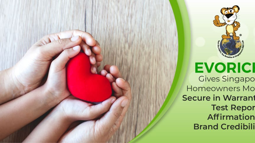 EVORICH Gives Singapore Homeowners More Secure in Warranty, Test Reports Affirmation & Brand Credibility