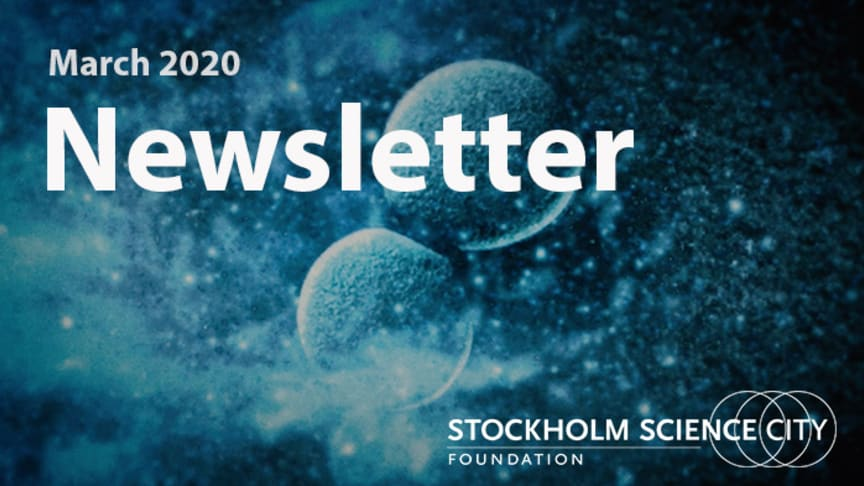 Stockholm Science City Newsletter - March 2020