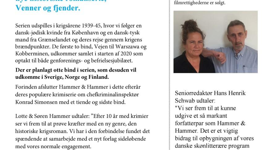 Forlaget HarperCollins kan med stolthed præsentere forfatterduoen Lotte & Søren Hammer og deres nye historiske romanserie, Venner og fjender.