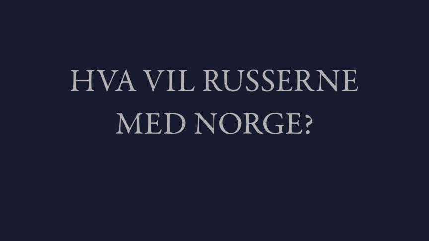 """Hva er det i vår fremferd som har tirret den russiske bjørnen? Hvilket forhold er det egentlig Russlands politiske ledelse ønsker å ha til oss? Bernhard L Mohr tar temperaturen på Russland  anno 2020 i sin nye bok """"Hva vil russerne med Norge?"""