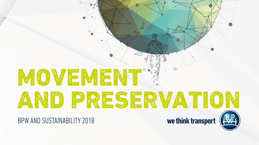 Movement and Preservation: The BPW Sustainability Report 2018 is now online.