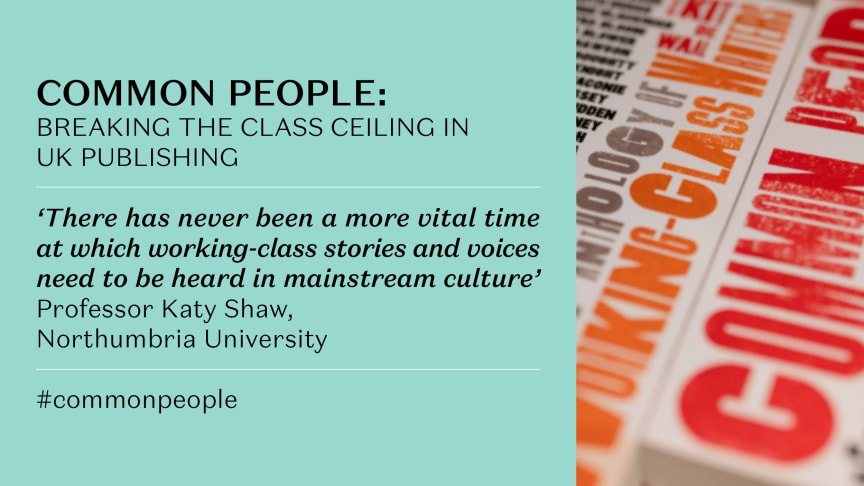 Common People: New report exposes class ceiling in the UK publishing industry - and what it will take to smash it