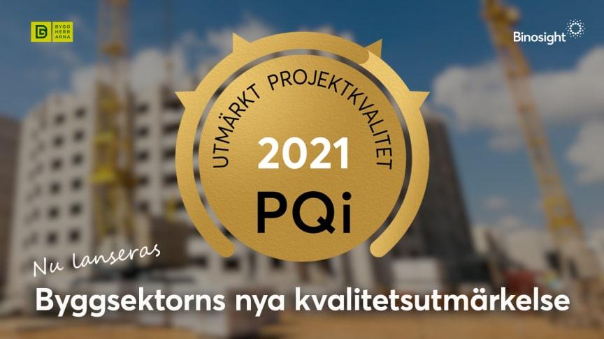 """""""PQi - Utmärkt Projektkvalitet"""" är en ny kvalitetsutmärkelse för byggsektorn. Bakom utmärkelsen står Byggherrarna och Binosight och syftet är att premiera byggprojekt med verifierat god projektkvalitet samt sprida de goda exemplen."""