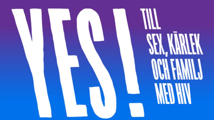 Yes till livet med hiv! World AIDS Day-kampanj 2019