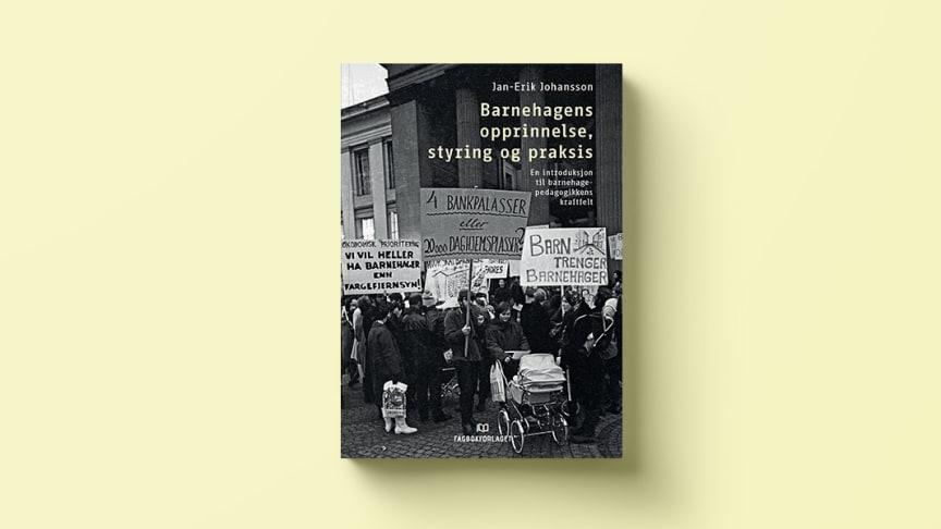 Historie, konflikt og motstand knyttet til barnehagens framvekst.