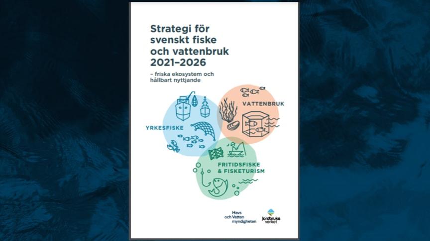 Den 31 maj överlämnade Havs- och vattenmyndigheten och Jordbruksverket en gemensam strategi för svenskt fiske och vattenbruk för 2021-2026 till regeringen. Strategin har utformats i samverkan med näringar, intresseorganisationer och myndigheter.