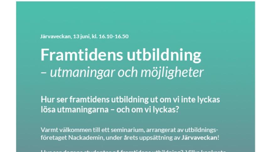 Inbjudan - Framtidens utbildning - Järvaveckan - Nackademin