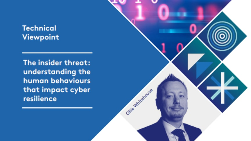 Technical viewpoint: The insider threat: understanding the human behaviours that impact cyber resilience