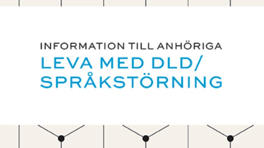 Omslag till broschyren Leva med DLD/språkstörning, information till anhöriga