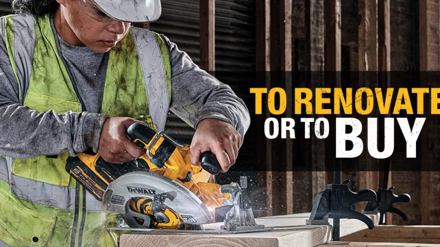 To Renovate Or Buy: More Than Half of U.S. Homeowners Are Planning or Considering Home Improvements as an Alternative to Moving, DEWALT® Survey Finds