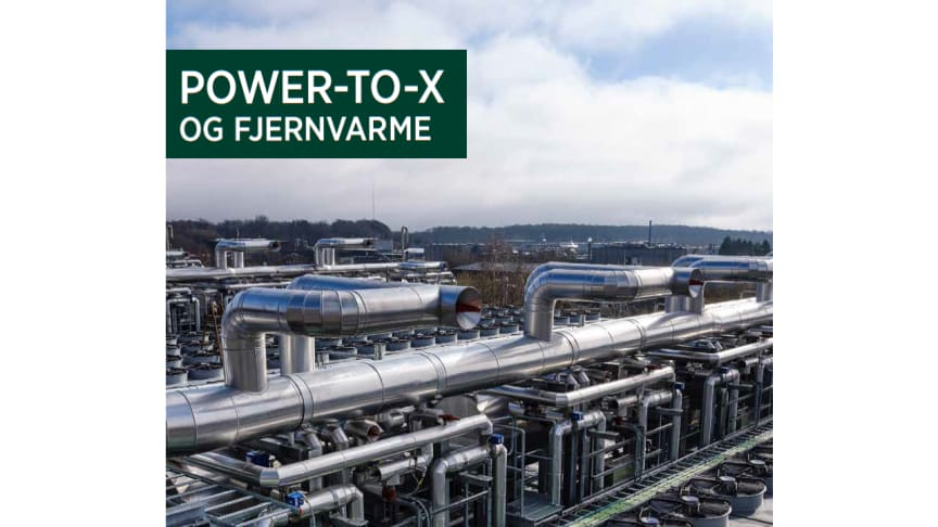 Ny rapport: Fjernvarme kan give Danmark Power-to-X-forspring