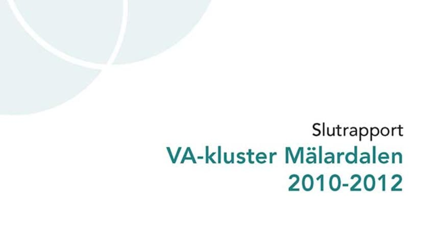 SVU-rapport C: Slutrapport VA-kluster Mälardalen 2010-2012 (Avlopp & miljö)