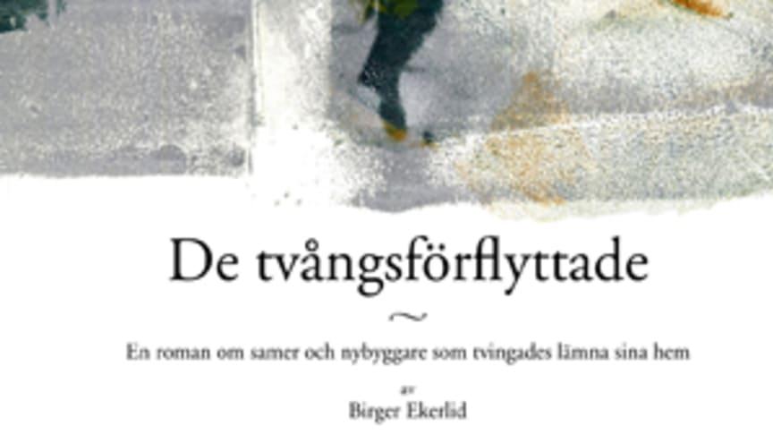 Ny bok: De tvångsförflyttade - en roman om samer och nybyggare som tvingades lämna sina hem