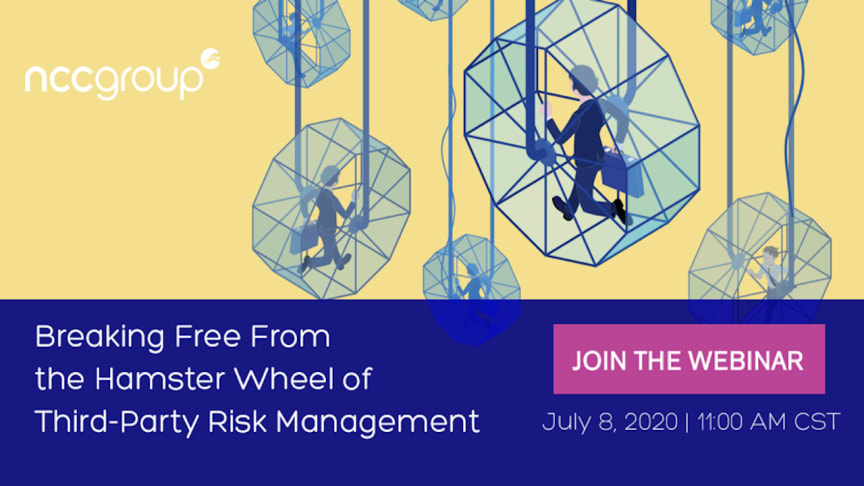 Webinar: Breaking Free From the Hamster Wheel of Third-Party Risk Management