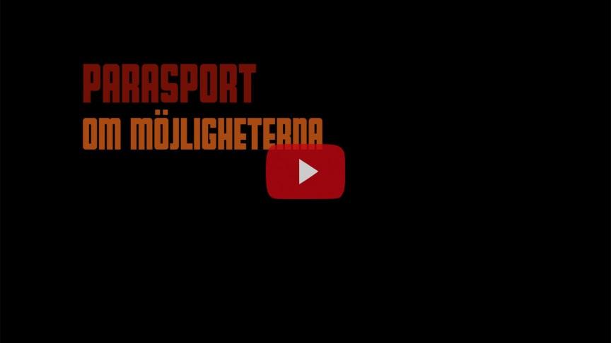 """Parasport Sverige lanserar filmen """"Parasport. Om möjligheterna"""""""