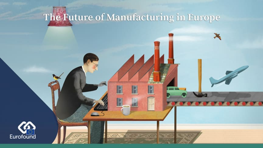 Harnessing the future potential of manufacturing in Europe