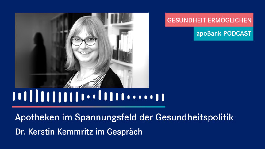 """apoBank-Podcast: """"Wir müssen mehr dürfen"""" – die Apothekerin Kerstin Kemmritz im Gespräch"""