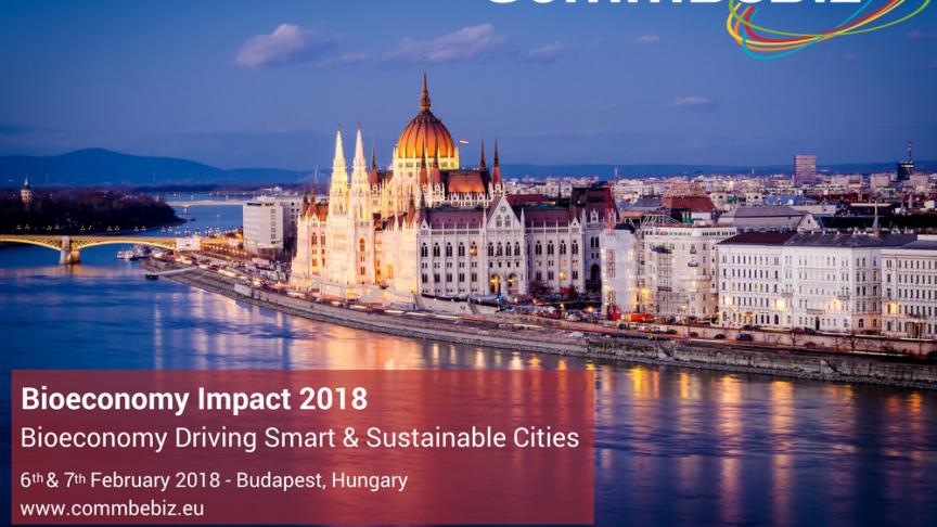 CommBeBiz Bioeconomy Impact 2018, The Bioeconomy Driving Smart & Sustainable Cities - Registration now open