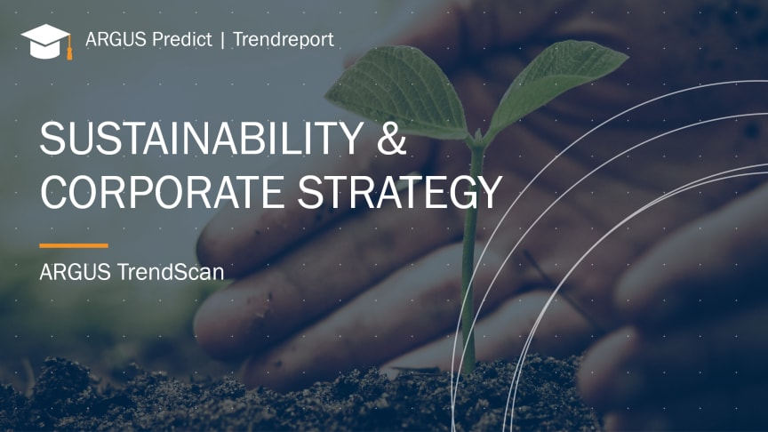ARGUS Trendreport: Sustainability I Integration der Lifestyle Trends in Corporate Strategy
