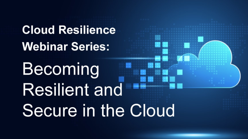 Cloud Resilience Webinar Series