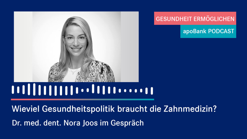 """""""Vernetzung ist essenziell"""" – sagt die junge Zahnärztin Nora Joos im Podcast der apoBank"""