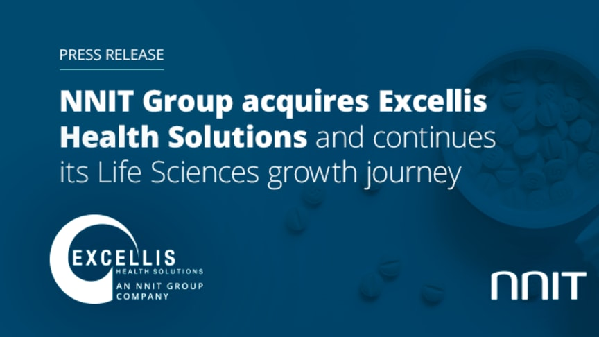 NNIT Group acquires Excellis Health Solutions and continues its Life Sciences growth journey