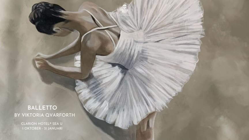 Baletto av Viktoria Qvarforth på Clarion Hotel Sea U
