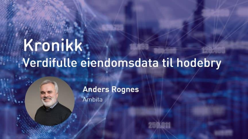Anders Rognes i Ambita har skrevet en kronikk om kommunenes rolle i digitaliseringen i eiendomsmarkedet
