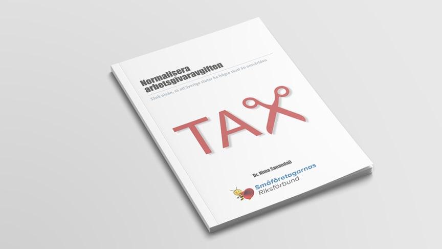 """Småföretagarnas Riksförbund släpper rapporten """"Normalisera arbetsgivaravgiften"""""""