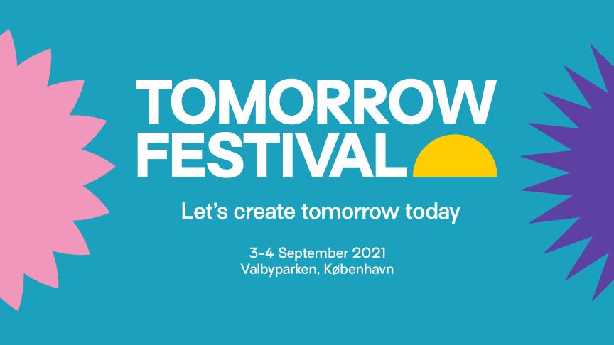 TOMORROW FESTIVAL  Nyt festival-initiativ griber fremtiden