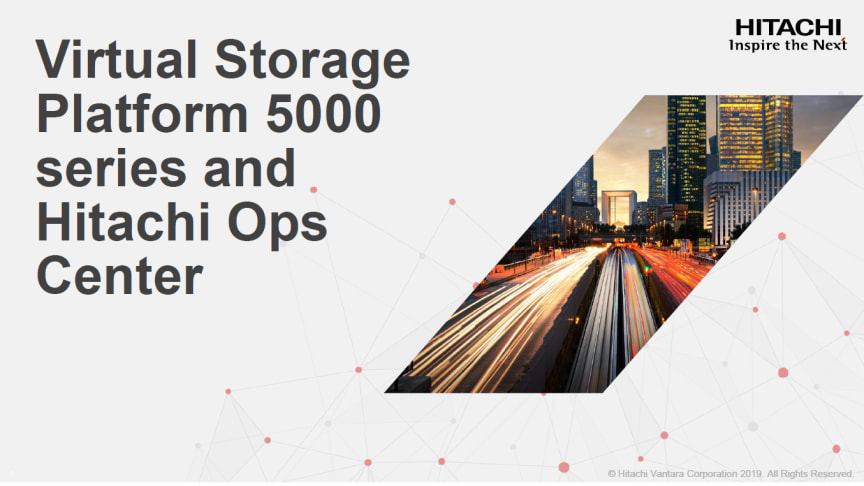 Hitachi Vantara Redefines Enterprise Storage With AI-Driven Data Center Operations Solutions: Hitachi Virtual Storage Platform 5000 Series and New Hitachi Ops Center Software