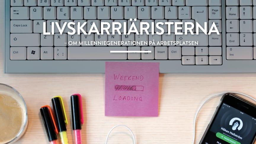 Västsvenska Handelskammarens rapport Livskarriäristerna - om millenniegenerationen på arbetsplatsen