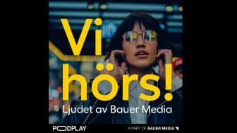 Premiär för Bauer Medias egna B2B-podd Vi hörs!