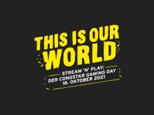 """""""Stream 'n' Play: Der congstar Gaming Day"""" am 16. Oktober 2021"""