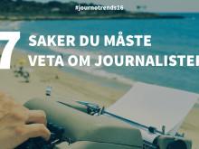 7 saker du måste veta om journalister