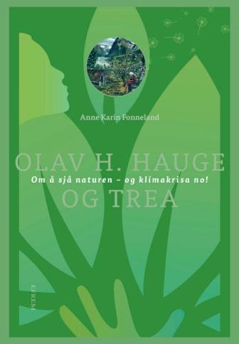 Utdrag fra «Olav H. Hauge og trea – om å sjå naturen og klimakrisa no!»