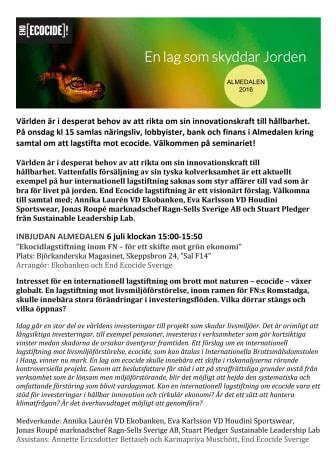 Världen är i desperat behov av att rikta om sin innovationskraft till hållbarhet. På onsdag kl 15 samlas näringsliv, lobbyister, bank och finans i Almedalen kring samtal om att lagstifta mot ecocide. Välkommen på seminariet!
