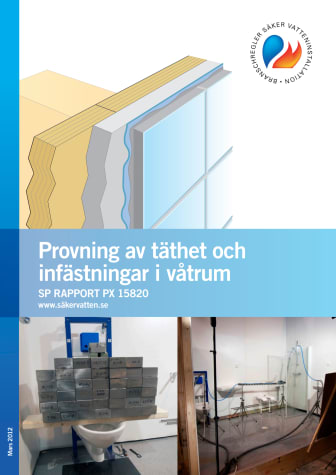 Provning av täthet och infästningar i våtrum SP- Rapporten