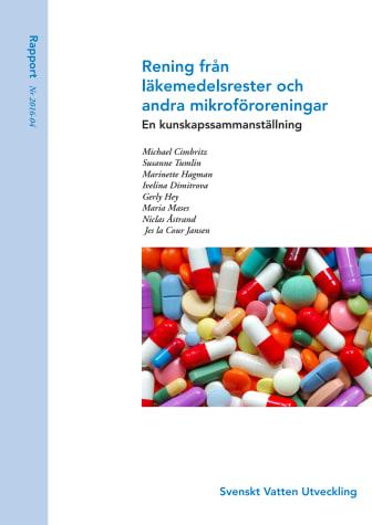 Ny SVU-rapport 2016-04: Rening från läkemedelsrester och andra mikroföroreningar – en kunskapssammanställning (avlopp och miljö)