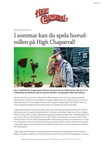 I sommar kan du spela huvudrollen på High Chaparral!