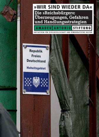 """""""Wir sind wieder da"""" - Die 'Reichsbürger': Überzeugungen, Gefahren und Handlungsstrategien"""