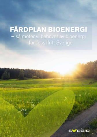 Färdplan Bioenergi – Så möter vi behovet av bioenergi för fossilfritt Sverige