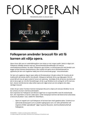 Folkoperan använder broccoli för att få barnen att välja opera.
