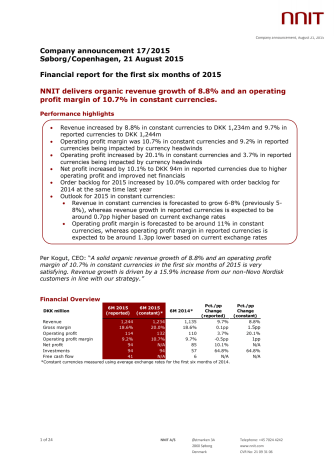 NNIT first six month of 2015: NNIT delivers organic revenue growth of 8.8% and an operating profit margin of 10.7% in constant currencies.