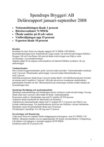 Spendrups Bryggeri AB: Delårsrapport januari-september 2008