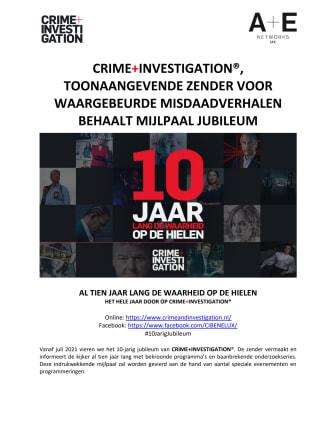 PERSBERICHT   CRIME+INVESTIGATION®, TOONAANGEVENDE ZENDER VOOR WAARGEBEURDE MISDAADVERHALEN BEHAALT MIJLPAAL JUBILEUM