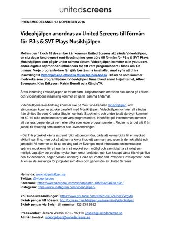 Videohjälpen anordnas av United Screens till förmån för P3:s & SVT Plays Musikhjälpen